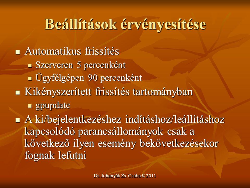 Dr. Johanyák Zs. Csaba © 2011 Beállítások érvényesítése  Automatikus frissítés  Szerveren 5 percenként  Ügyfélgépen 90 percenként  Kikényszerített