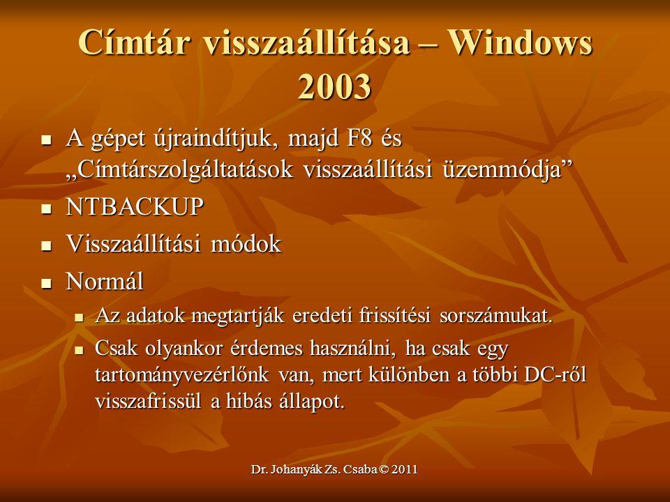 """Dr. Johanyák Zs. Csaba © 2011 Címtár visszaállítása – Windows 2003  A gépet újraindítjuk, majd F8 és """"Címtárszolgáltatások visszaállítási üzemmódja"""""""