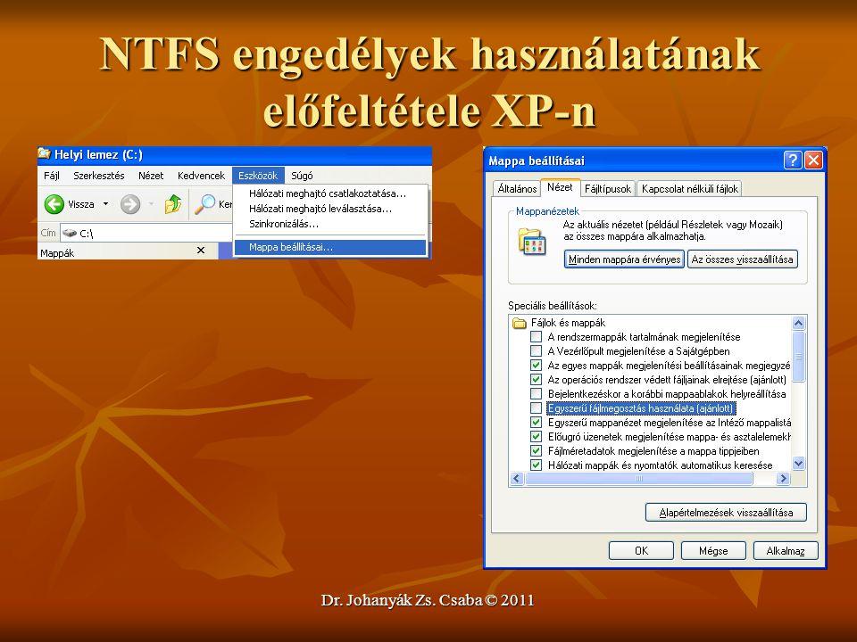 Dr. Johanyák Zs. Csaba © 2011 NTFS engedélyek használatának előfeltétele XP-n