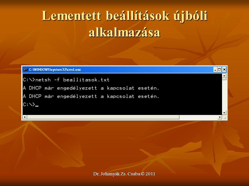 Dr. Johanyák Zs. Csaba © 2011 Lementett beállítások újbóli alkalmazása