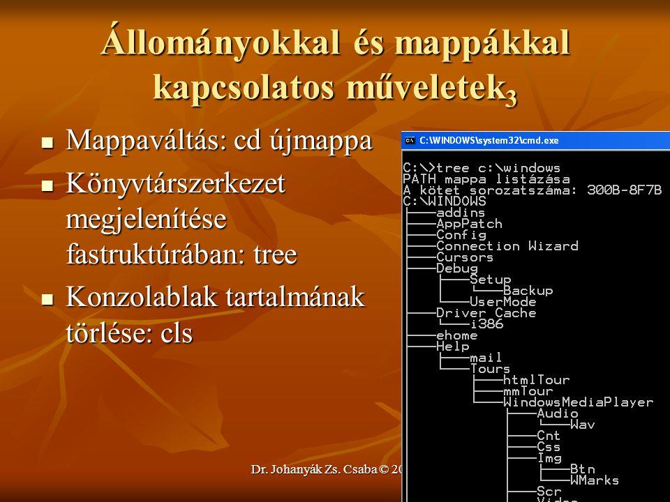Dr. Johanyák Zs. Csaba © 2011 Állományokkal és mappákkal kapcsolatos műveletek 3  Mappaváltás: cd újmappa  Könyvtárszerkezet megjelenítése fastruktú