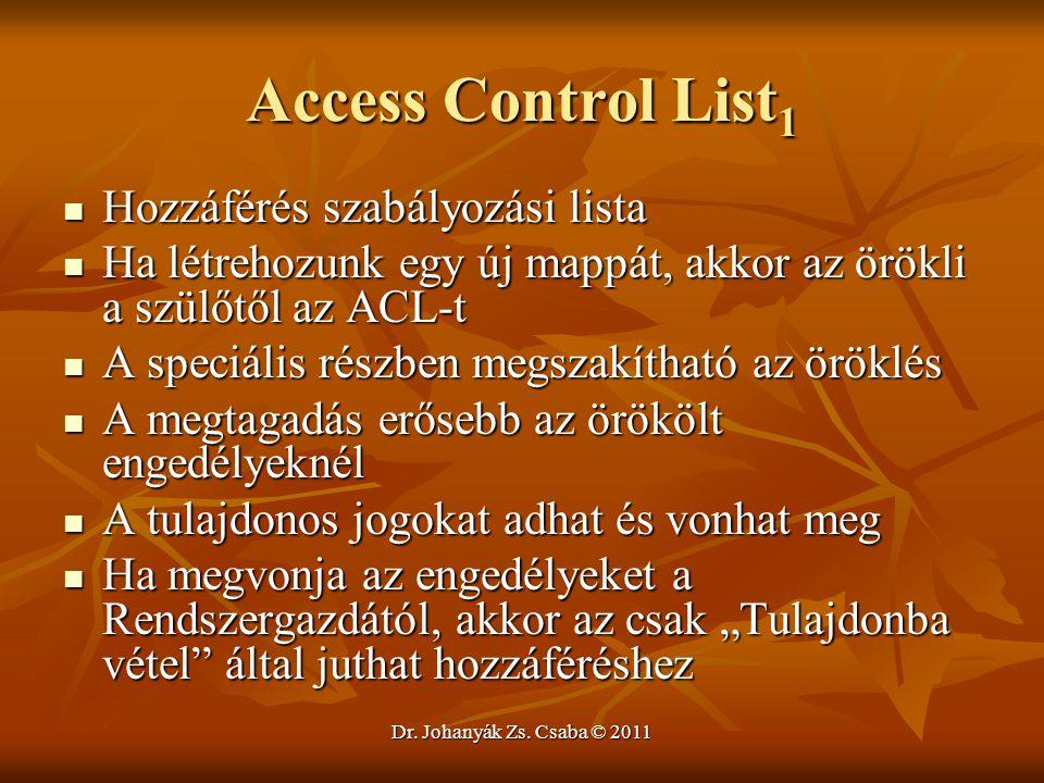 Access Control List 1  Hozzáférés szabályozási lista  Ha létrehozunk egy új mappát, akkor az örökli a szülőtől az ACL-t  A speciális részben megsza