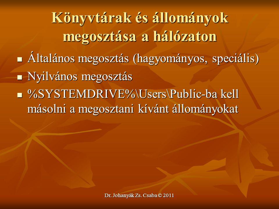 Dr. Johanyák Zs. Csaba © 2011 Könyvtárak és állományok megosztása a hálózaton  Általános megosztás (hagyományos, speciális)  Nyilvános megosztás  %