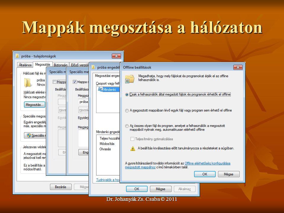 Mappák megosztása a hálózaton Dr. Johanyák Zs. Csaba © 2011