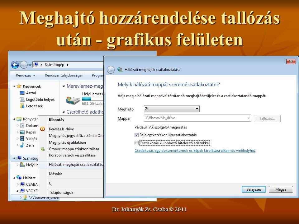 Meghajtó hozzárendelése tallózás után - grafikus felületen Dr. Johanyák Zs. Csaba © 2011