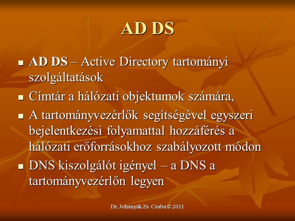 AD DS  AD DS – Active Directory tartományi szolgáltatások  Címtár a hálózati objektumok számára,  A tartományvezérlők segítségével egyszeri bejelen