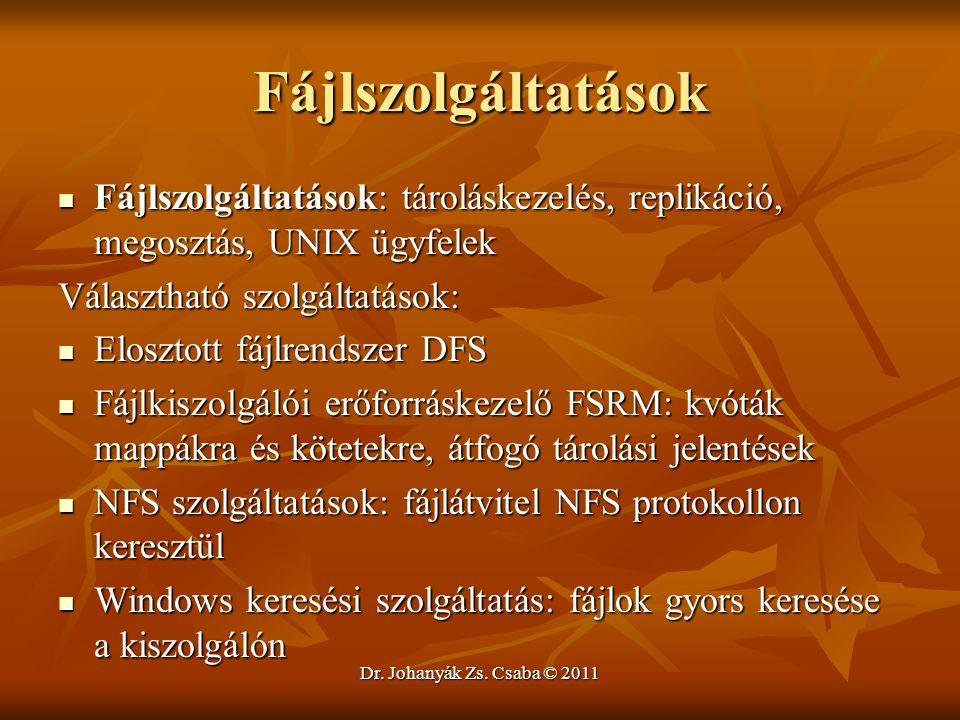 Dr. Johanyák Zs. Csaba © 2011 Fájlszolgáltatások  Fájlszolgáltatások: tároláskezelés, replikáció, megosztás, UNIX ügyfelek Választható szolgáltatások