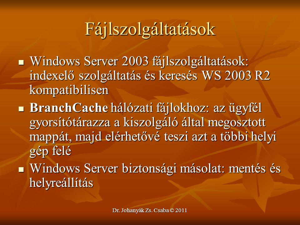 Dr. Johanyák Zs. Csaba © 2011 Fájlszolgáltatások  Windows Server 2003 fájlszolgáltatások: indexelő szolgáltatás és keresés WS 2003 R2 kompatibilisen