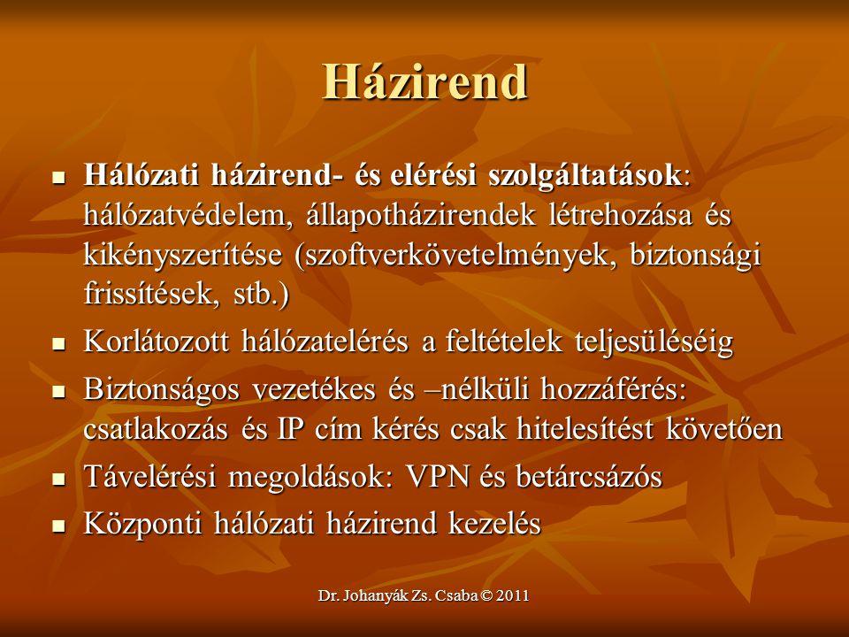 Dr. Johanyák Zs. Csaba © 2011 Házirend  Hálózati házirend- és elérési szolgáltatások: hálózatvédelem, állapotházirendek létrehozása és kikényszerítés