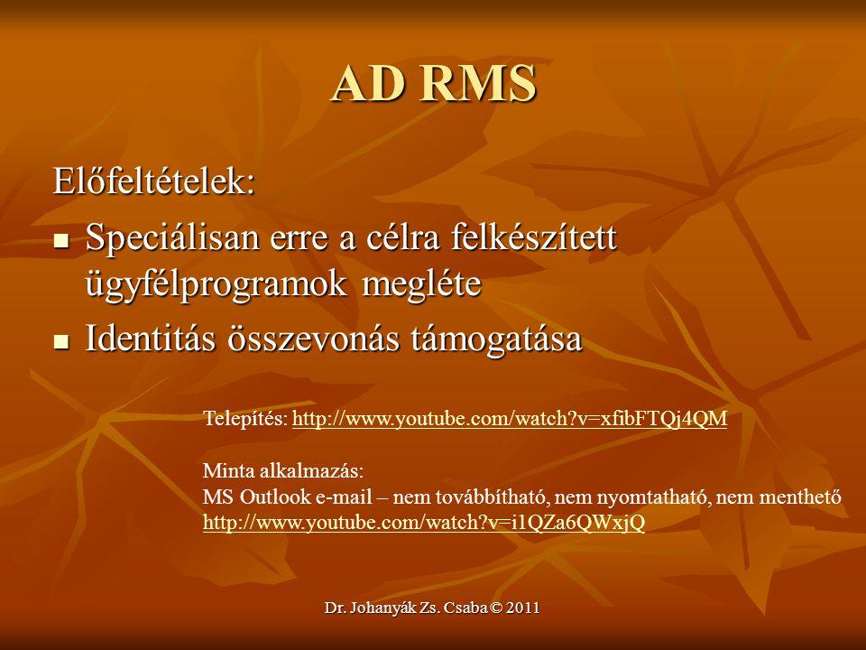 Dr. Johanyák Zs. Csaba © 2011 AD RMS Előfeltételek:  Speciálisan erre a célra felkészített ügyfélprogramok megléte  Identitás összevonás támogatása