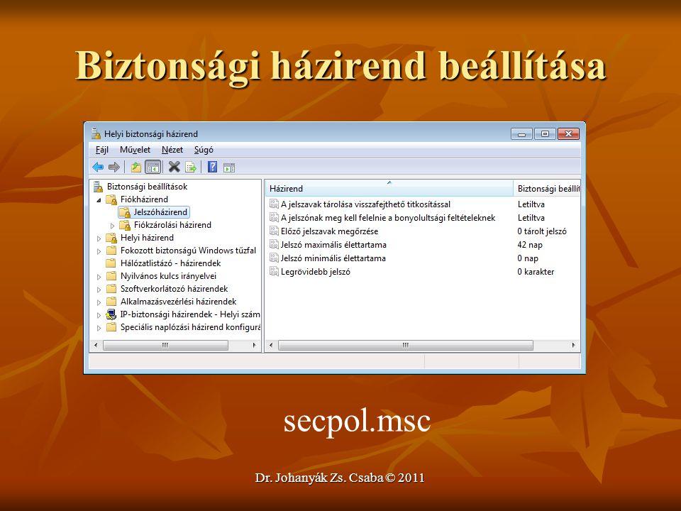 Dr. Johanyák Zs. Csaba © 2011 Biztonsági házirend beállítása secpol.msc