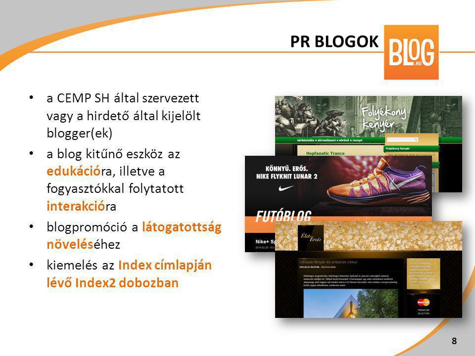 • a CEMP SH által szervezett vagy a hirdető által kijelölt blogger(ek) • a blog kitűnő eszköz az edukációra, illetve a fogyasztókkal folytatott intera