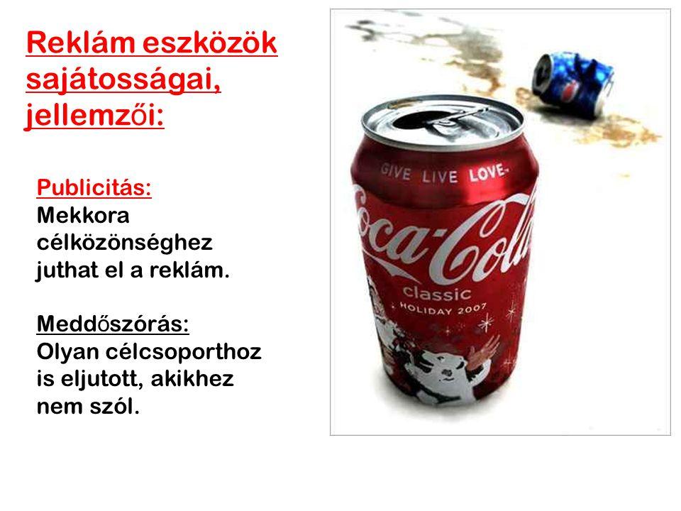 •R•Rugalmasság: Mennyi id ő alatt képes befogadni a reklámeszköz az új reklámot.
