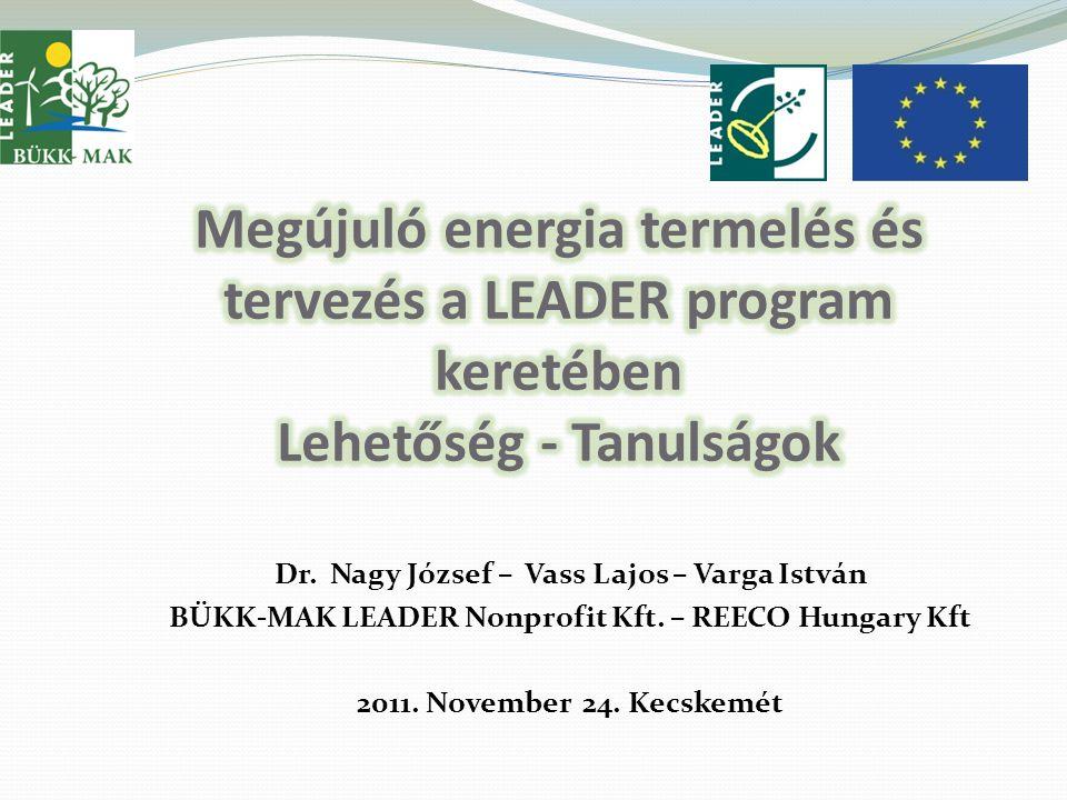 Dr. Nagy József – Vass Lajos – Varga István BÜKK-MAK LEADER Nonprofit Kft.