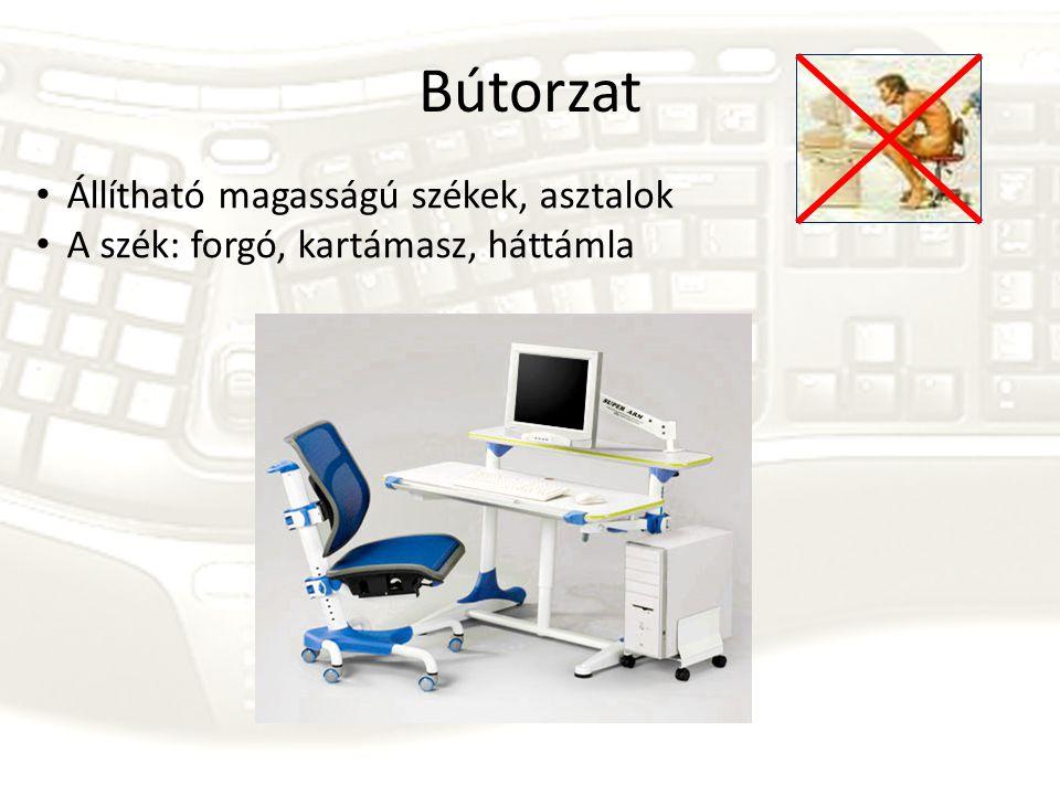 Bútorzat • Állítható magasságú székek, asztalok • A szék: forgó, kartámasz, háttámla