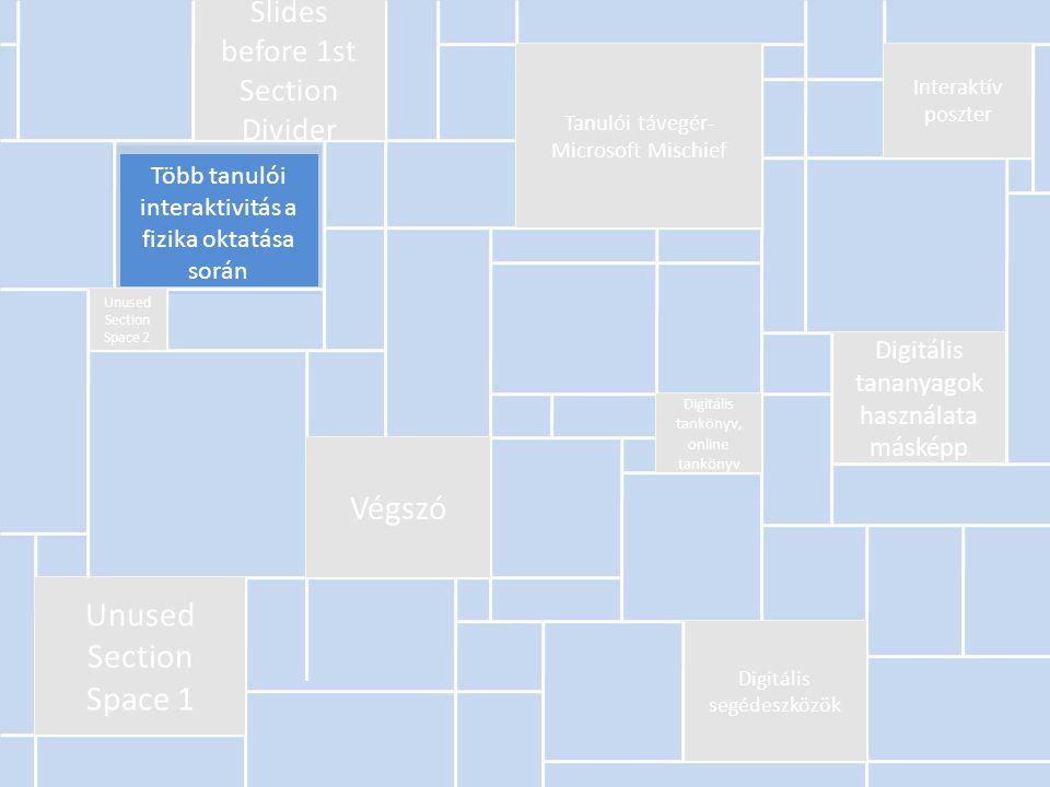 Több tanulói interaktivitás a fizika oktatása során Slides before 1st Section Divider Tanulói távegér- Microsoft Mischief Interaktív poszter Digitális