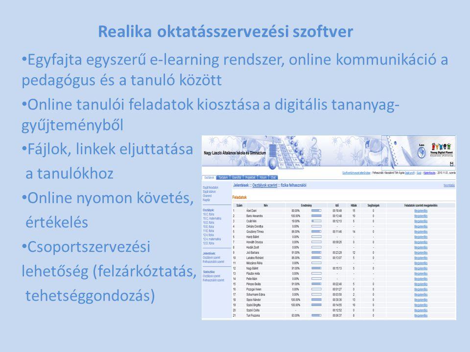 Realika oktatásszervezési szoftver • Egyfajta egyszerű e-learning rendszer, online kommunikáció a pedagógus és a tanuló között • Online tanulói felada
