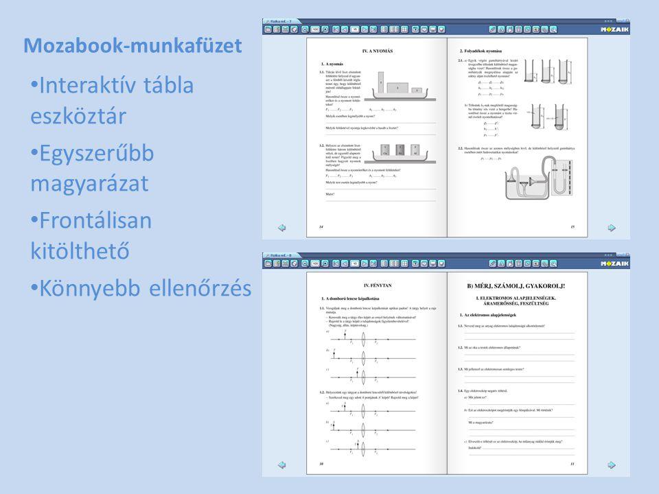 Mozabook-munkafüzet • Interaktív tábla eszköztár • Egyszerűbb magyarázat • Frontálisan kitölthető • Könnyebb ellenőrzés