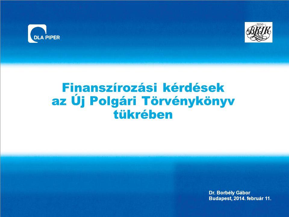 Finanszírozási kérdések az Új Polgári Törvénykönyv tükrében Dr.
