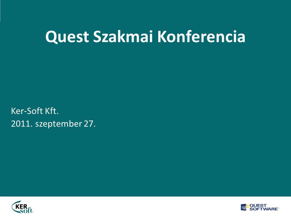 Quest Szakmai Konferencia Ker-Soft Kft. 2011. szeptember 27.