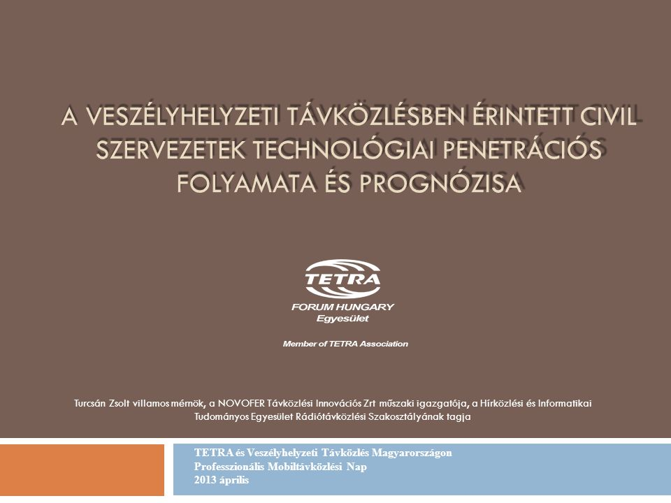 Turcsán Zsolt villamos mérnök, a NOVOFER Távközlési Innovációs Zrt műszaki igazgatója, a Hírközlési és Informatikai Tudományos Egyesület Rádiótávközlé