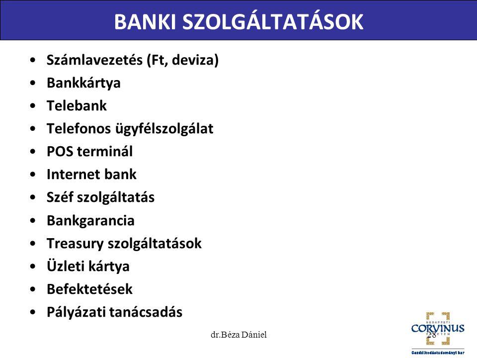 BANKI SZOLGÁLTATÁSOK •Számlavezetés (Ft, deviza) •Bankkártya •Telebank •Telefonos ügyfélszolgálat •POS terminál •Internet bank •Széf szolgáltatás •Ban