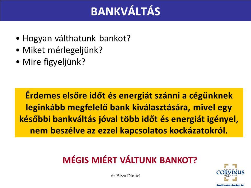 BANKVÁLTÁS • Hogyan válthatunk bankot? • Miket mérlegeljünk? • Mire figyeljünk? Érdemes elsőre időt és energiát szánni a cégünknek leginkább megfelelő