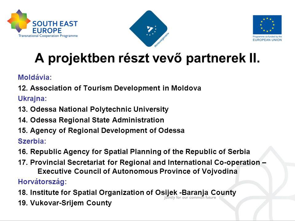 A projektben részt vevő partnerek II. Moldávia: 12. Association of Tourism Development in Moldova Ukrajna: 13. Odessa National Polytechnic University
