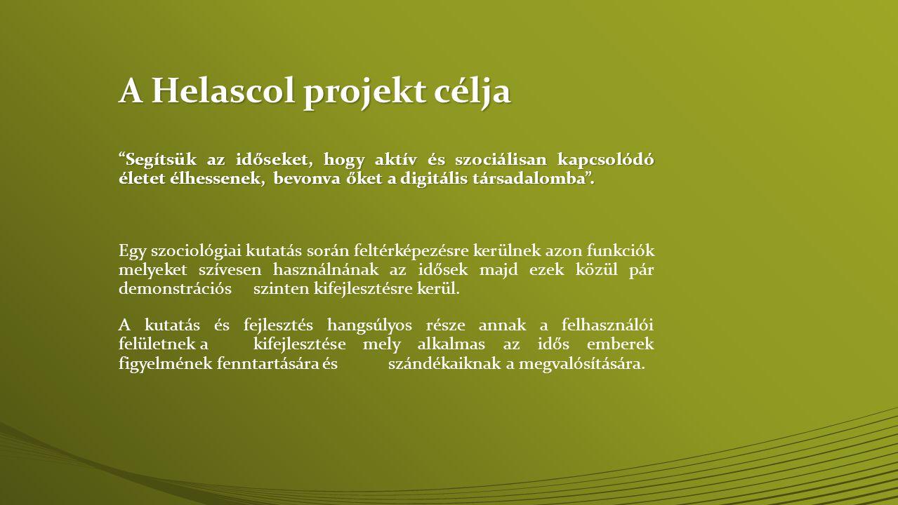 A Helascol projekt célja Segítsük az időseket, hogy aktív és szociálisan kapcsolódó életet élhessenek, bevonva őket a digitális társadalomba .