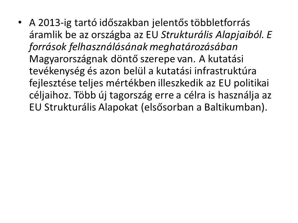 • A 2013-ig tartó időszakban jelentős többletforrás áramlik be az országba az EU Strukturális Alapjaiból. E források felhasználásának meghatározásában