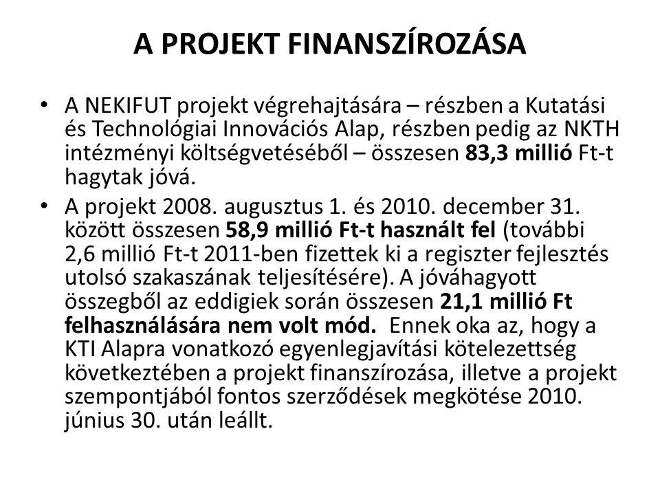 A PROJEKT FINANSZÍROZÁSA • A NEKIFUT projekt végrehajtására – részben a Kutatási és Technológiai Innovációs Alap, részben pedig az NKTH intézményi köl