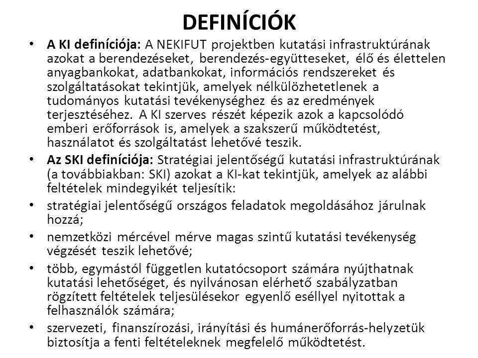 DEFINÍCIÓK • A KI definíciója: A NEKIFUT projektben kutatási infrastruktúrának azokat a berendezéseket, berendezés-együtteseket, élő és élettelen anya