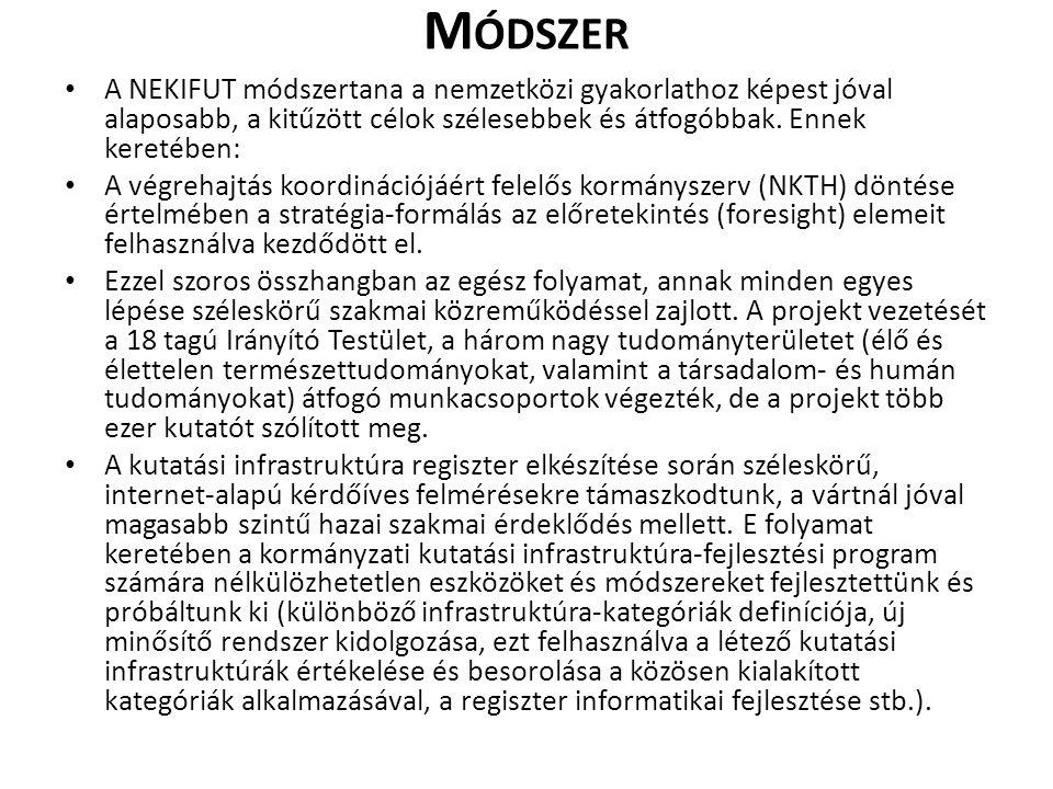 M ÓDSZER • A NEKIFUT módszertana a nemzetközi gyakorlathoz képest jóval alaposabb, a kitűzött célok szélesebbek és átfogóbbak. Ennek keretében: • A vé