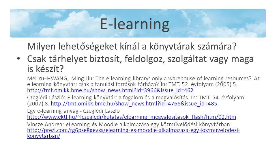 E-learning Milyen lehetőségeket kínál a könyvtárak számára.