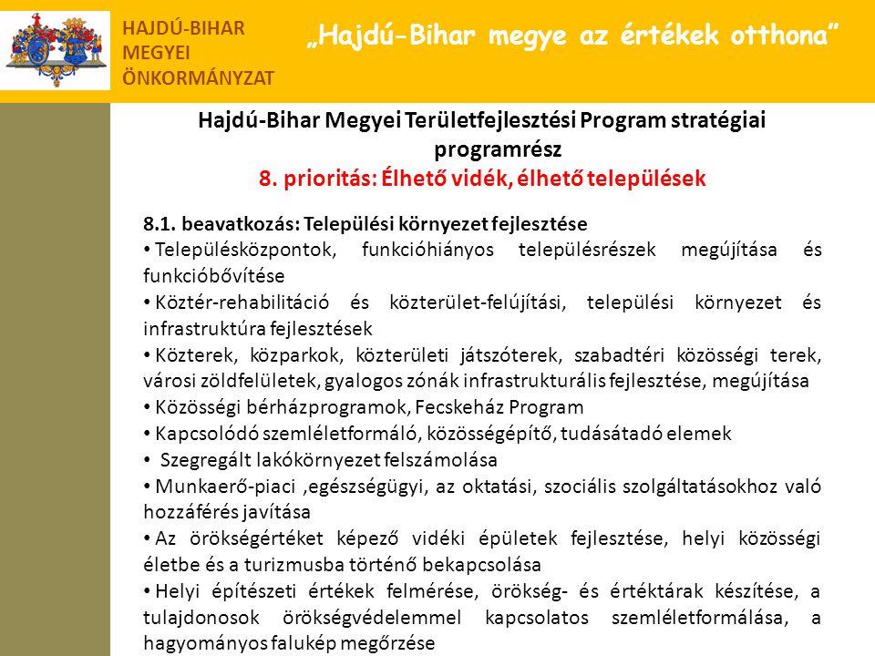 """HAJDÚ-BIHAR MEGYEI ÖNKORMÁNYZAT """"Hajdú-Bihar megye az értékek otthona"""" Hajdú-Bihar Megyei Területfejlesztési Program stratégiai programrész 8. priorit"""