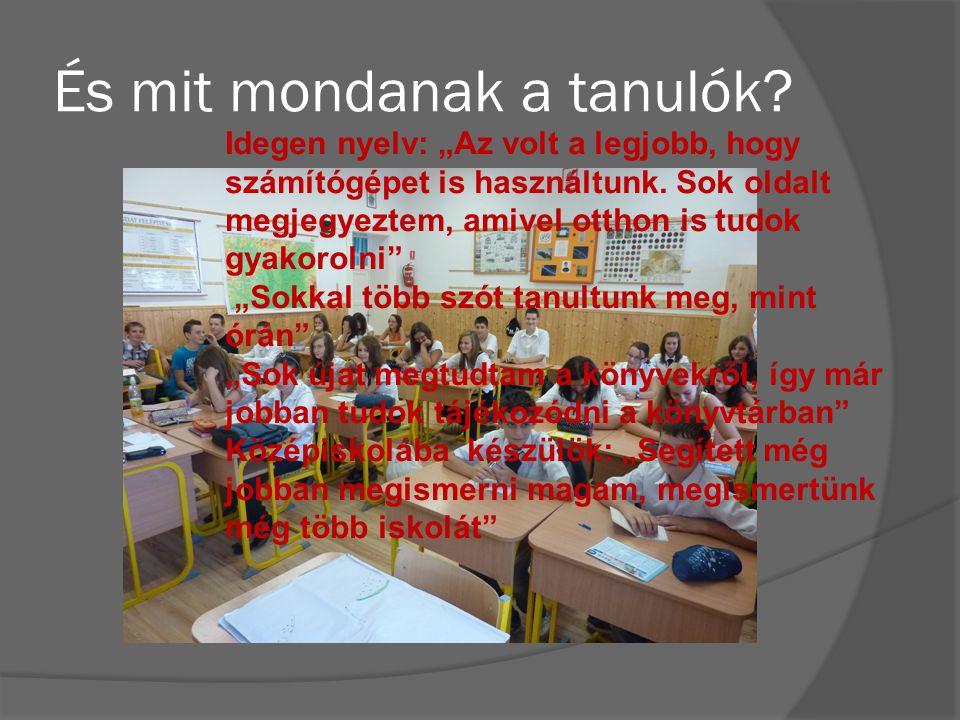 """És mit mondanak a tanulók. Idegen nyelv: """"Az volt a legjobb, hogy számítógépet is használtunk."""