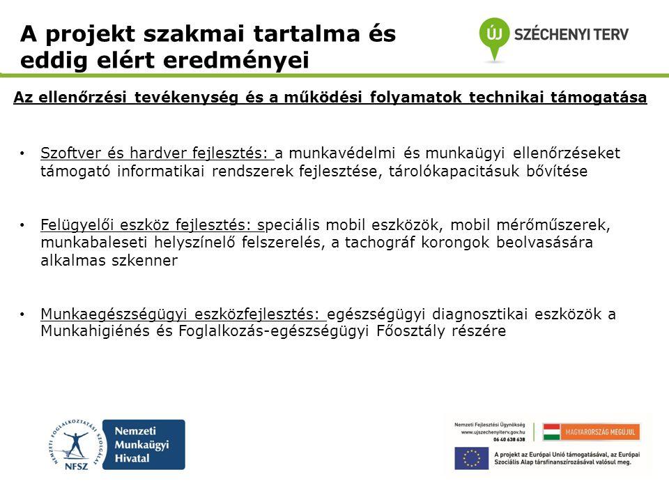 • Szoftver és hardver fejlesztés: a munkavédelmi és munkaügyi ellenőrzéseket támogató informatikai rendszerek fejlesztése, tárolókapacitásuk bővítése