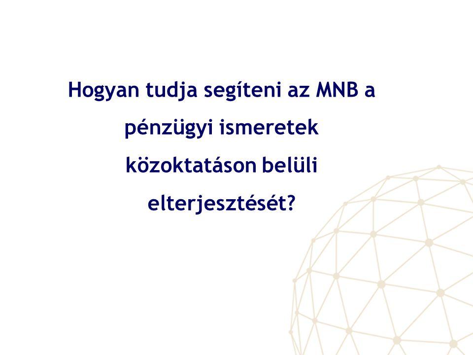 Hogyan tudja segíteni az MNB a pénzügyi ismeretek közoktatáson belüli elterjesztését?