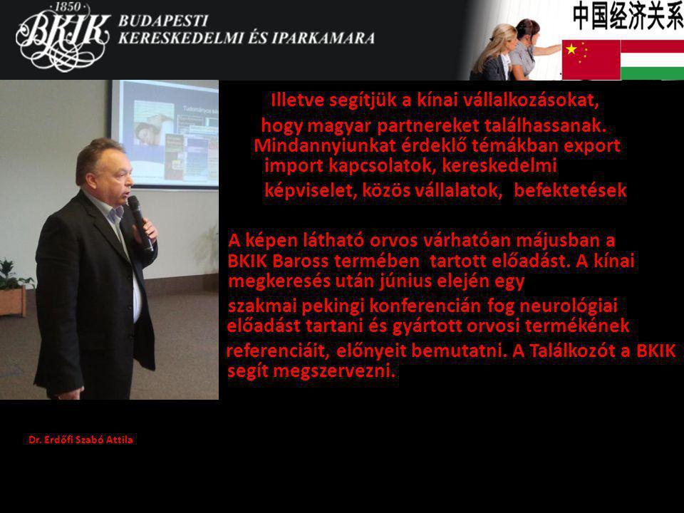 Illetve segítjük a kínai vállalkozásokat, hogy magyar partnereket találhassanak. Mindannyiunkat érdeklő témákban export i import kapcsolatok, keresked