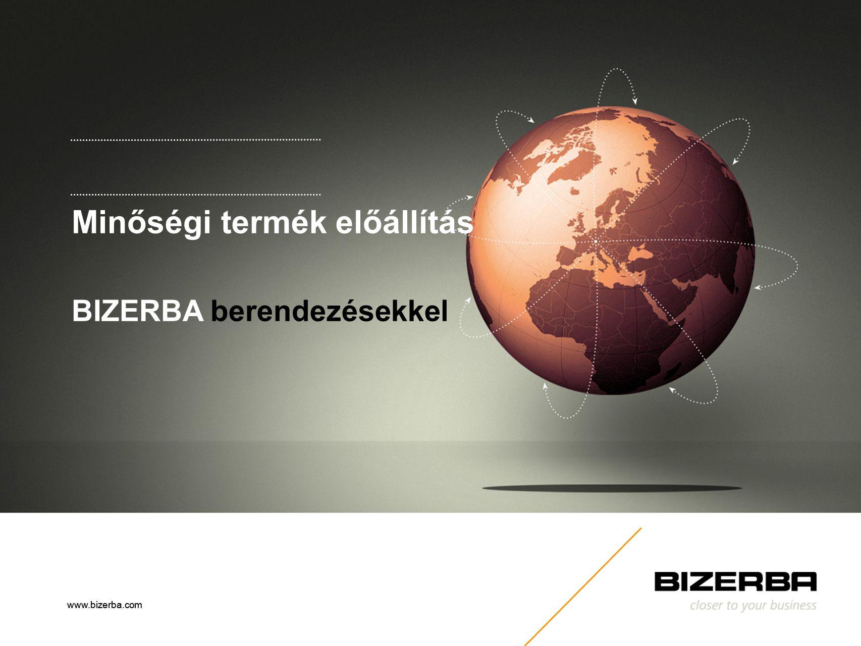 www.bizerba.com Minőségi termék előállítás BIZERBA berendezésekkel