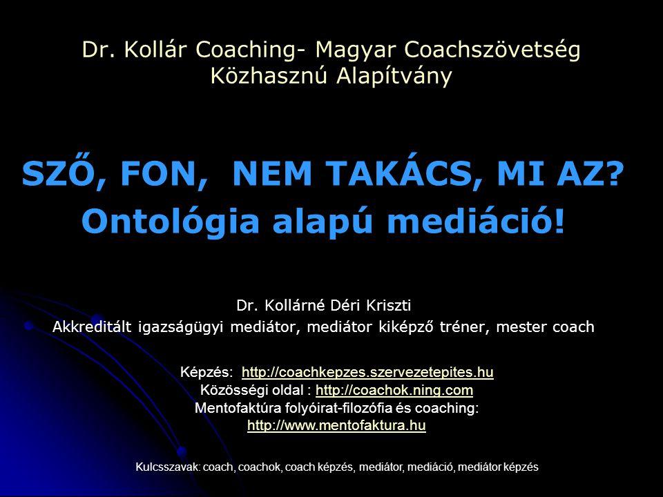 Dr.Kollár Coaching- Magyar Coachszövetség Közhasznú Alapítvány SZŐ, FON, NEM TAKÁCS, MI AZ.