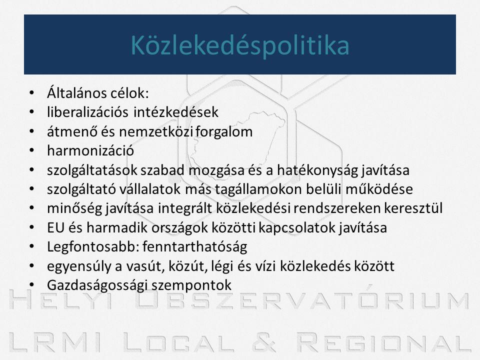 Közlekedéspolitika • Általános célok: • liberalizációs intézkedések • átmenő és nemzetközi forgalom • harmonizáció • szolgáltatások szabad mozgása és