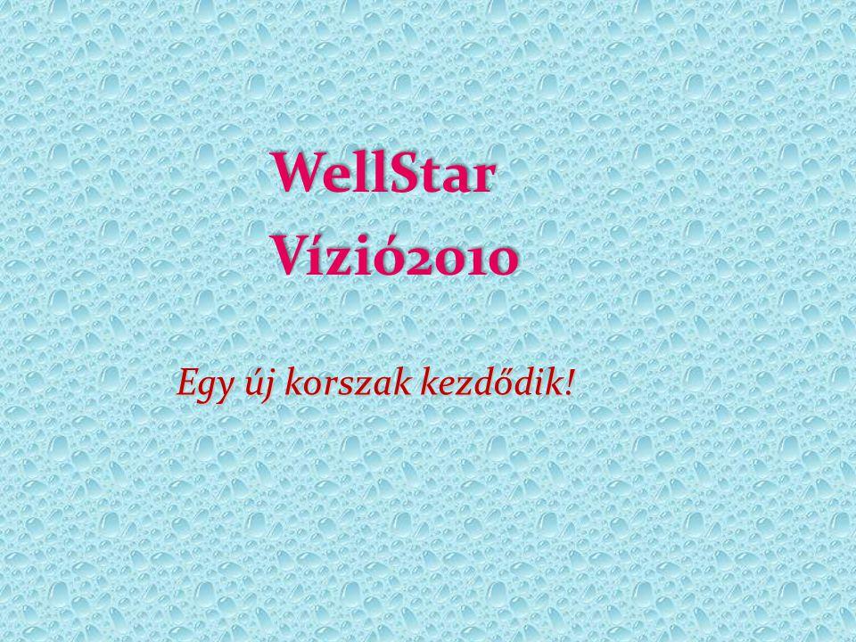WellStarVízió2010 Egy új korszak kezdődik!