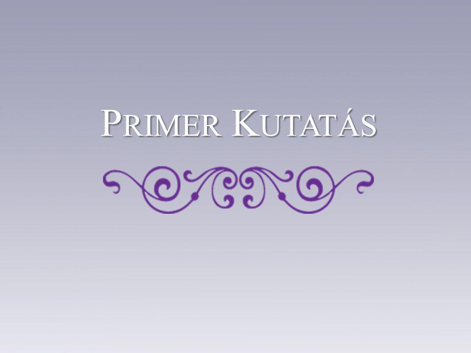 P RIMER K UTATÁS