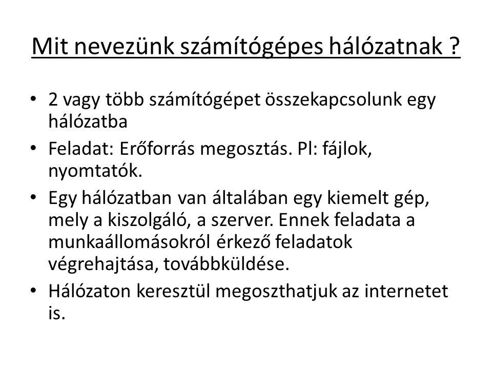 Hálózatok csoportosítása • Helyi hálózat (LAN): egy épültben-telephelyen lévő hálózat.