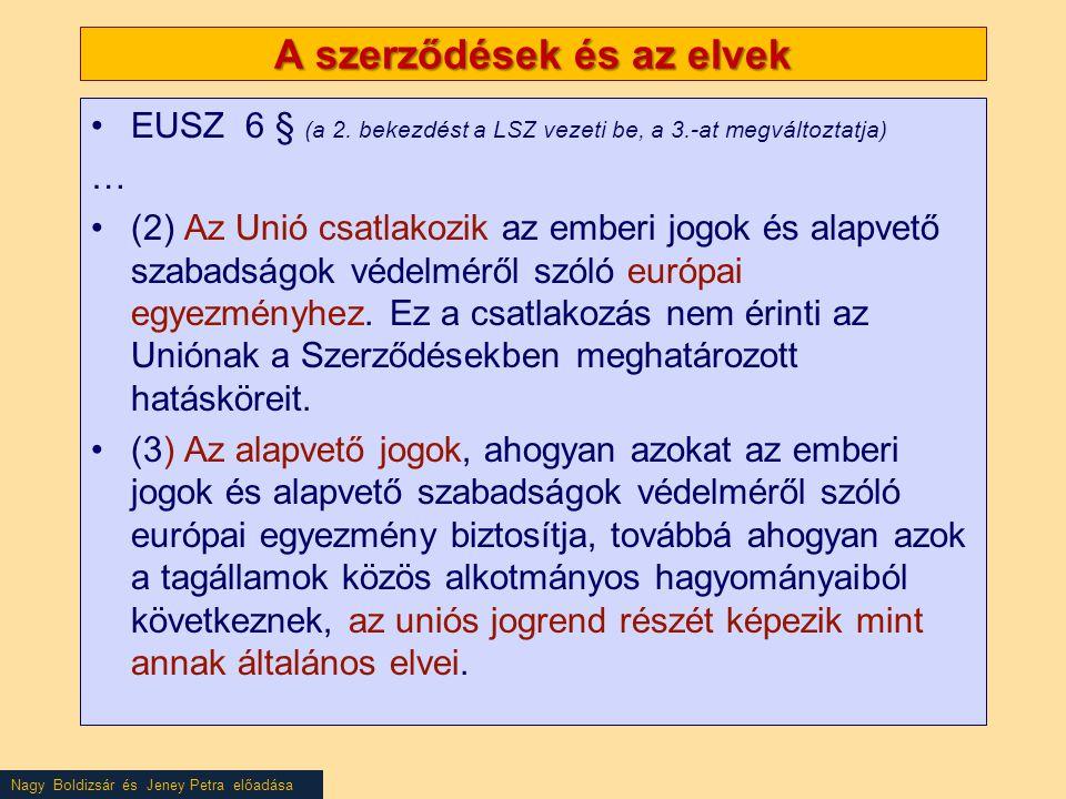 Nagy Boldizsár és Jeney Petra előadása A szerződések és az elvek •EUSZ 6 § (a 2.