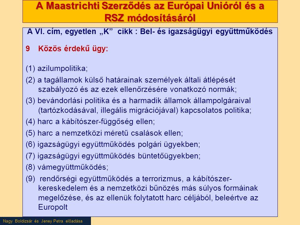 """Nagy Boldizsár és Jeney Petra előadása A Maastrichti Szerződés az Európai Unióról és a RSZ módosításáról A VI. cím, egyetlen """"K"""" cikk : Bel- és igazsá"""