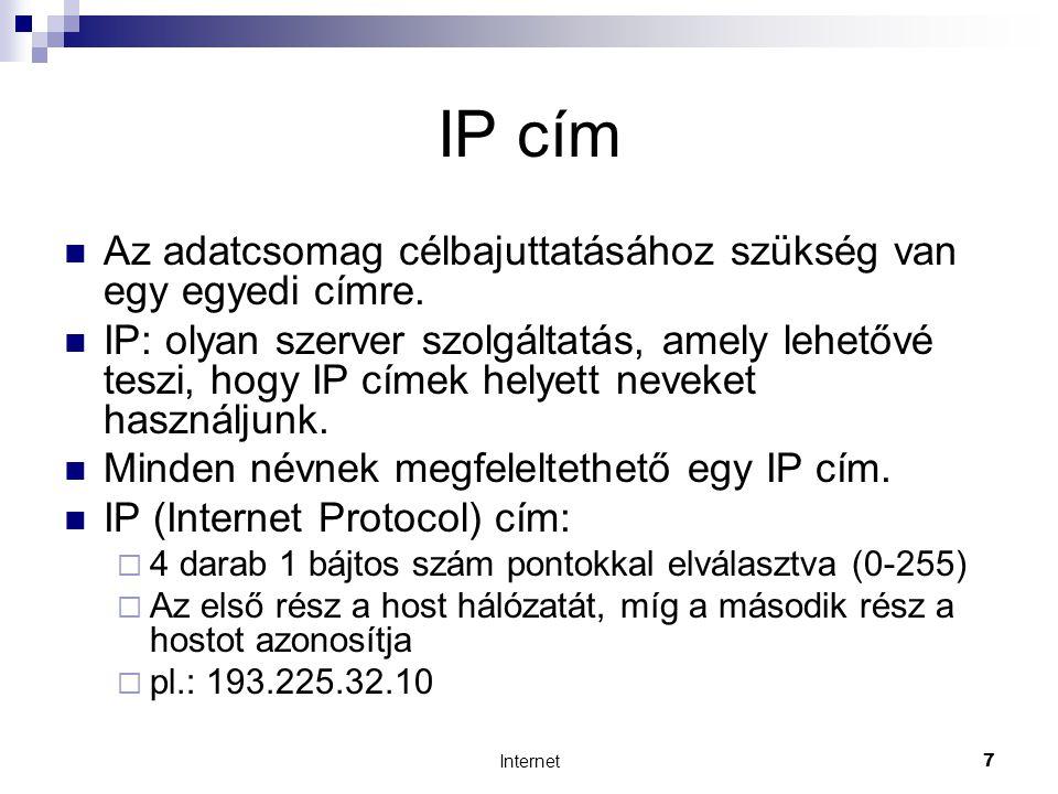 Internet8 DNS  DNS (Domain Naming System)  az IP címekhez hozzárendelt karaktercsoport, olyan hierarchikus rendszer, mely jobbról balra szűkülő tartományt azonosít  (host.aldomain.domain).