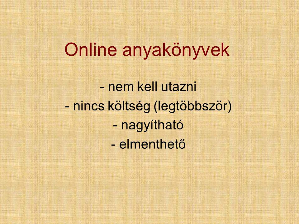 Online anyakönyvek - nem kell utazni - nincs költség (legtöbbször) - nagyítható - elmenthető