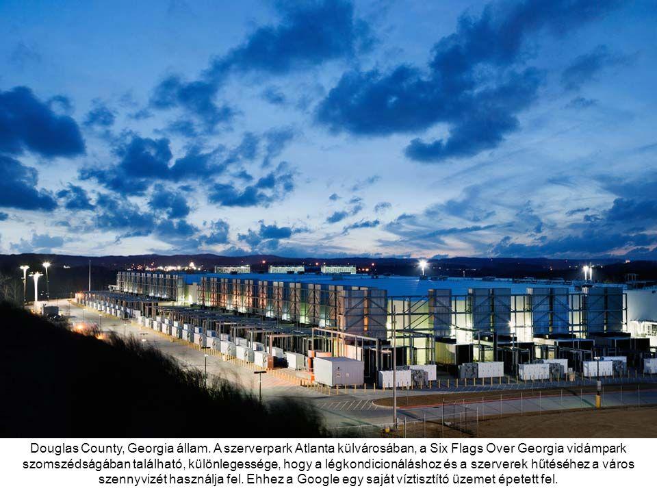 The Dalles, Oregon állam. A cég 2006-ban, 600 millió dollárból építette fel a két focipálya méretű szerverközpontot, amit a hűtést kiszolgáló négyemel
